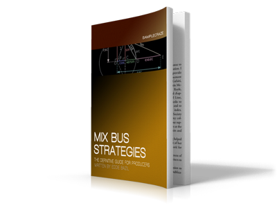 New MixBus Strategies Book And Video Series From Eddie Bazil