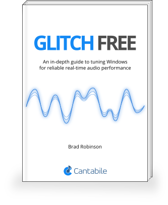 GLITCH – FREE in-depth guide to tuning Windows for reliable real-time audio performance.